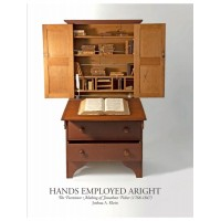 Hands Employed Aright: The Furniture Making of Jonathan Fisher (1768-1847)