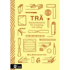 Trä - Snickerihandbok för inredning och odling
