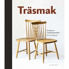 Träsmak - En bok om svenska pinnstolar